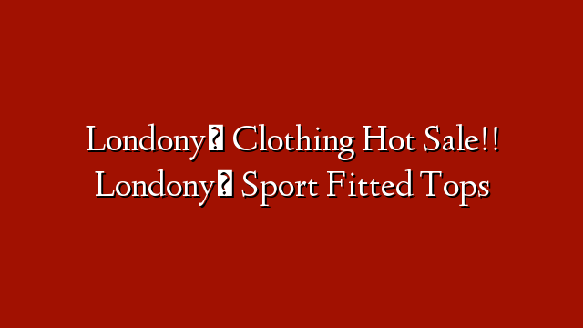 Londonyღ Clothing Hot Sale!! Londony️ Sport Fitted Tops